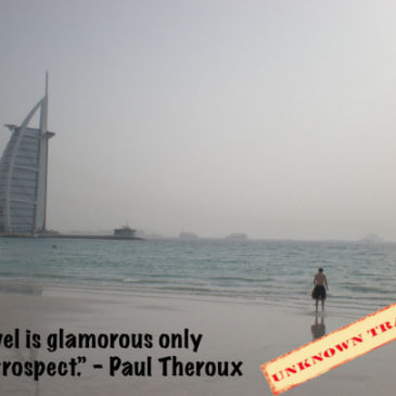 """Travel is glamorous""- Paul Theroux"