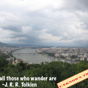 """Not all those who wander.."" – J.R.R. Tolkien"